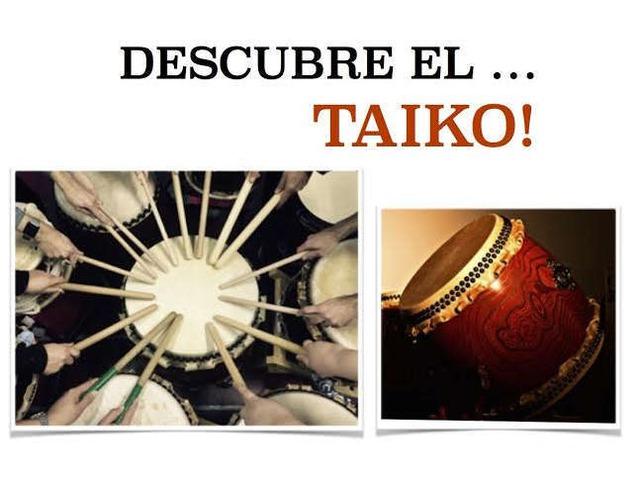 Descubre el... TAIKO!