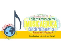 II Encuentro Nacional Musicaeduca - Guadalajara 16 -17 de abril 2016